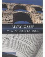 Megtanulok latinul - Révay József