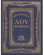 Ady Endre tragédiája I-II. - Révész Béla