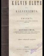 Kálvin élete és a kálvinizmus - Révész Imre