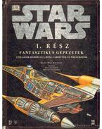 Star Wars I. rész - Fantasztikus gépezetek - Reynolds, David West