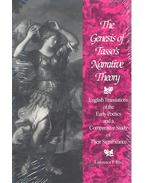 The Genesis of Tasso's Narrative Theory – English Translations of the Early Poetics and a Comparative Study of Their Significance - RHU, LAWRENCE F,