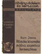 Ribiszke, köszméte, málna, szamóca termesztése - Horn János