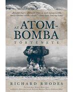 Az atombomba története - Richard Rhodes