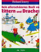 Mein allerschönstes Buch von Rittern und Drachen - Richard Scarry