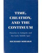 Time, Creation and the Continuum - Richard Sorabji
