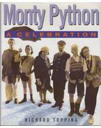 Monty Python: A Celebration - Richard Topping