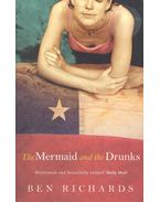 The Mermaid and the Drunks - RICHARDS, BEN