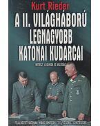 A II. világháború legnagyobb katonai kudarcai - Rieder, Kurt