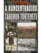 A koncentrációs táborok története - Rieder, Kurt