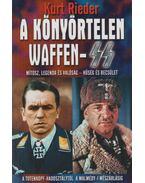 A könyörtelen Waffen-SS - Rieder, Kurt