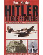 Hitler titkos fegyverei - Rieder, Kurt