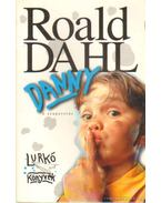Danny, a szupersrác - Roald Dahl
