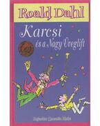 Karcsi és a Nagy Üveglift - Roald Dahl