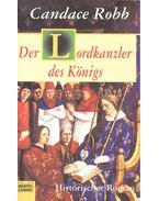 Der Lordkanzler des Königs - ROBB, CANDANCE
