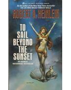 To Sail Beyond the Sunset - Robert A. Heinlein