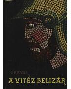 A vitéz Belizár - Robert Graves