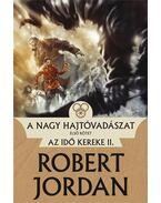 A Nagy Hajtóvadászat I. - Az idő kereke II. - Robert Jordan