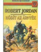 Hódít az árnyék I. - Robert Jordan