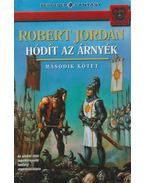 Hódít az árnyék II. kötet - Robert Jordan