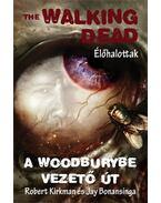 The Walking Dead - Élőhalottak - Robert Kirkman; Jay Bonansinga