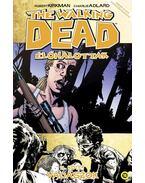 The Walking Dead - Élőhalottak 11. - Vadászok - Robert Kirkman