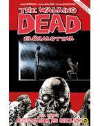 The Walking Dead -Élőhalottak 23. - Suttogások és sikolyok - Robert Kirkman
