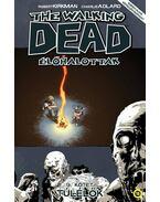 The Walking Dead Élőhalottak 9. - Túlélők - Robert Kirkman