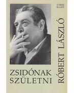 Zsidónak születni - Róbert László