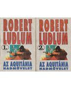 Az Aquitánia hadművelet I-II. kötet - Robert Ludlum