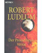 Der Prometheus-Verrat - Robert Ludlum