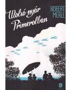Utolsó nyár Primerolban - Robert Merle