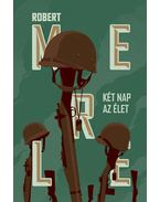 Két nap az élet - Robert Merle