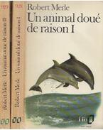 Un animal doué de raison I-II. - Robert Merle