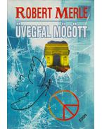 Üvegfal mögött - Robert Merle