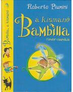 Bambilla, a kismanó: Fondor csapdája - Roberto Piumini