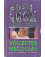 Végzetes megoldás - Robin Cook