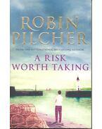 A Risk Worth Taking - Robin Pilcher