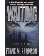 Waiting - Robinson, Frank M.