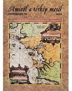 Amiről a térkép mesél - Rockenbauer Pál