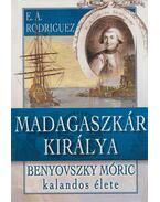 Madagaszkár királya - Rodriguez, E. A.