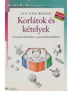 Korlátok és kételyek - Rogge, Jan-Uwe