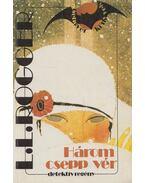Három csepp vér - Rogger, Louis Lucien