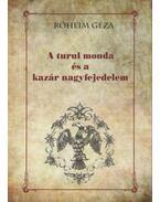 A turul mondaés a kazár nagyfejedelem - Róheim Géza