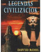 Legendás civilizációk - Rohl, David