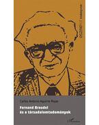 Fernand Braudel és a társadalomtudományok - Rojas, Carlos