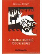 A trójai háború / Odüsszeusz - Román József
