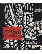 Mondák, eposzok, legendák - Román József