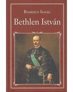 Bethlen István - Romsics Ignác