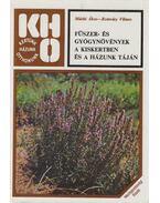 Fűszer- és gyógynövények a kiskertben és a házunk táján - Romváry Vilmos, Máthé  Ákos