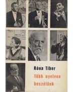 Több nyelven beszélünk - Róna Tibor